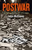 "Laura McEnaney, ""Postwar: Waging Peace in Chicago"" (U Pennsylvania Press, 2018)"