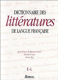 Dictionnaire des littératures de langue française, tome 2 : De E à L par Jean-Pierre de Beaumarchais