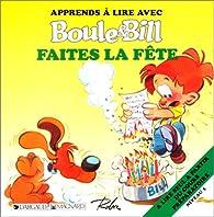 Apprends à lire avec Boule et Bill : Faites la fête par Jocelyne Girard