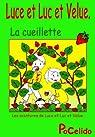 Luce et Luc et Velue : la cueillette. par  Pinto Corbin
