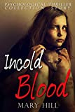 A Psychological Thriller Collection: Incold Blood: (Mystery Thriller Suspense Psychological Crime) by  Mary Hill in stock, buy online here