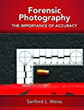 Forensic Photography: Importance of Accuracy