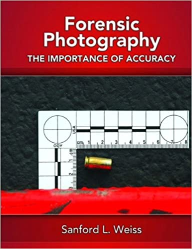 Scarica ebook per telefoni cellulari Forensic Photography: Importance of Accuracy in italiano PDF MOBI by Sanford L. Weiss