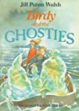 Birdy and the Ghosties, Jill Paton Walsh, 0374406758