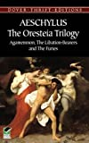 Image of The Oresteia Trilogy: Agamemnon, The Libation-Bearers and The Furies