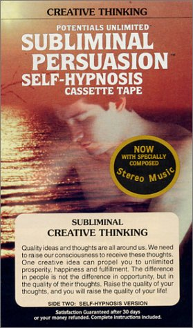 Creative Thinking: A Sublimal Persuasion : Self-Hypnosis