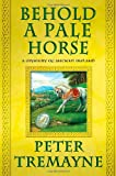 Behold a Pale Horse, Peter Tremayne, 031265863X