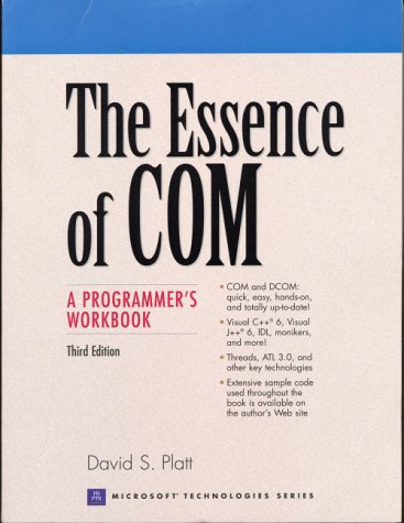 The Essence of COM: A Programmer's Workbook (3rd Edition) (Prentice Hall Ptr Microsoft Technologies Series,) by Prentice Hall PTR