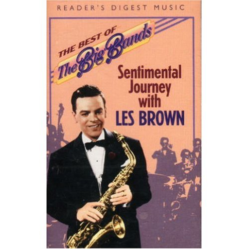 The Best Of The Big Bands: Sentimental Journey with Les Brown [Audio (Sentimental Journey Big Band)