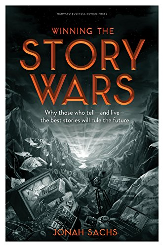 Winning the Story Wars: Why Those Who Tell (and Live) the Best Stories Will Rule the - The Why Save Bees