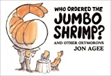 Who Ordered the Jumbo Shrimp?: and Other Oxymorons