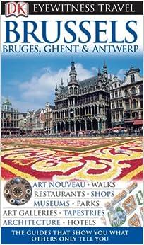 !!BEST!! DK Eyewitness Travel Guide: Brussels, Bruges, Ghent & Antwerp. Merino ruedas southern urgente Prince