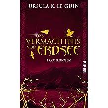 Das Vermächtnis von Erdsee: Erzählungen (Erdsee-Zyklus 0) (German Edition)