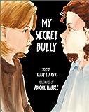 My Secret Bully, Trudy Ludwig, 1883991897