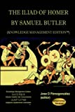 The Iliad of Homer by Samuel Butler (Knowledge Management Edition), Jose D. Pérezgonzález, 1411659546