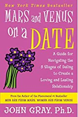 Mars and Venus on a Date: A Guide for Navigating the 5 Stages of Dating to Create a Loving and Lasting Relationship Paperback
