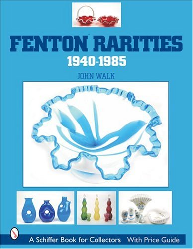 Fenton Rarities, 1940-1985 (Schiffer Book for Collectors with Price Guide) from Brand: Schiffer Pub Ltd