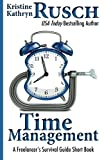 Time Management: a Freelancer's Survival Guide Short Book, Kristine Rusch, 1477649603