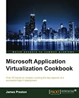 Microsoft Application Virtualization Cookbook Front Cover