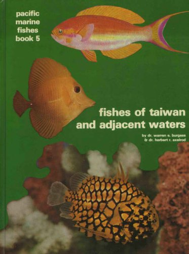 Fishes of Taiwan and Adjacent Waters (Pacific Marine Fishes, Book B) (Bk. 5)