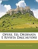 Opere Ed Ordinata E Rivista Dall'Autore, Giovanni Batista Niccolini, 1144623235