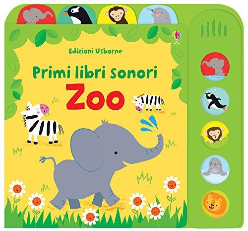 Zoo. Primi libri sonori. Ediz. a colori