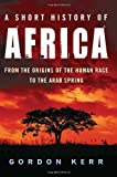 img - for A Short History of Africa: From the Origins of the Human Race to the Arab Spring book / textbook / text book