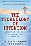 The Technology of Intention: Activating the Power