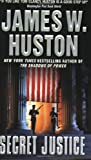 Front cover for the book Secret Justice by James W. Huston