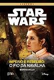 Star Wars. Império e Rebelião. O Fio da Navalha