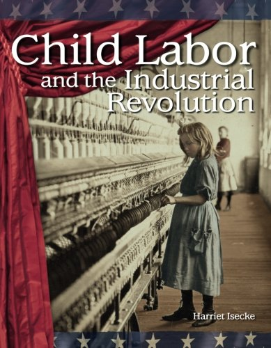 Child Labor and the Industrial Revolution: The 20th Century (Building Fluency Through Reader's Theater)