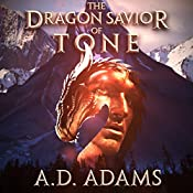 The Dragon Savior of Tone: World of Tone, Book 2 | A. D. Adams