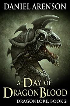 A Day of Dragon Blood (Dragonlore Book 2) by [Arenson, Daniel]