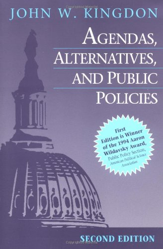 Agendas, Alternatives, and Public Policies (2nd Edition)