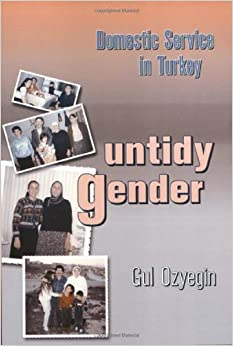 Book Untidy Gender: Domestic Service in Turkey (Women in the Political Economy)