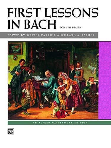 Bach -- First Lessons in Bach (Alfred Masterwork Edition) (Minuet In G Minor Bach Sheet Music)
