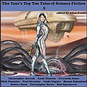 The Year's Top-Ten Tales of Science Fiction 5 | Andy Duncan, Gwyneth Jones, Paul McAuley, Linda Nagata, Hannu Rajaniemi, Robert Reed, Bud Sparhawk