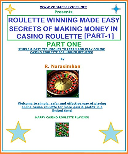 ROULETTE WINNING MADE EASY - PART 1. SECRETS OF WINNING CASINO ROULETTE ONLINE!: ROULETTE STRATEGIES TO PLAY AND WIN FOR HIGHER RETURNS!