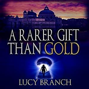 A Rarer Gift than Gold Audiobook