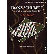 Music Minus One Piano: Schubert Piano Quintet in A major, op. 114, D667 'Forellen-Quintett' or 'Trout Quintet' (minus piano) (Book & CD) (Music Minus One (Numbered)) (1999-01-01)