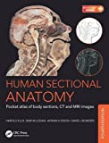 img - for Human Sectional Anatomy: Pocket atlas of body sections, CT and MRI images, Fourth edition book / textbook / text book