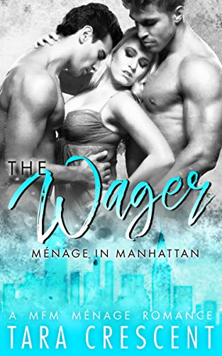 The Wager (A Ménage Romance) (Menage in Manhattan Book 3) (Trust Together Christmas Cards)
