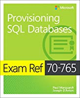 Exam Ref 70-765 Provisioning SQL Databases Front Cover
