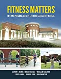 img - for Fitness Matters: Lifetime Physical Activity & Fitness Laboratory Manual book / textbook / text book