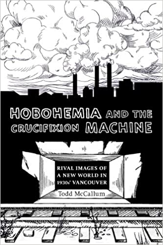 Hobohemia and the Crucifixion Machine (Fabriks: Studies in the Working Class)