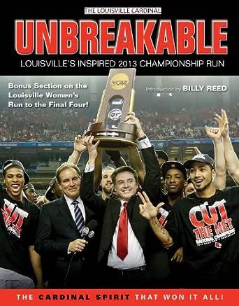 Louisvilles Inspired 2013 Championship Run Unbreakable