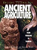img - for Ancient Agriculture: From Foraging to Farming (Ancient Technology) book / textbook / text book