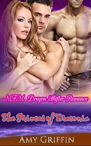 The Princes of Draconia: MFM Dragon Shifter Romance