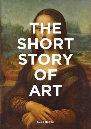 Image of The Short Story of Art: A Pocket Guide to Key Movements, Works, Themes & Techniques