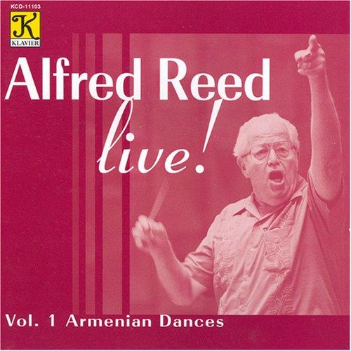 Alfred Reed Live!, Vol 1: Armenian Dances: El Camino Real (1985), Divertimento for Flute and Winds (1996), Armenian Dances (1972-76), Praise Jerusalem! (1986) by Klavier